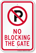 No Parking Or Blocking The Gate Sign