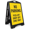 No Parking Pick-Up Drop-Off Zone Sidewalk Sign
