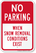 No Parking, Snow Removal Conditions Exist Sign