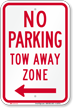 No Parking, Tow-Away Zone, Left Arrow Sign