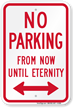 No Parking From Now Until Eternity Sign