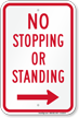 No Stopping or Standing Sign, Right Arrow