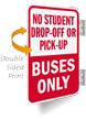 No Student Drop-Off or Pick-Up Double-Sided Sign