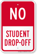 No, Student Drop-Off Sign