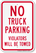 No Truck Parking, Violators Towed Sign