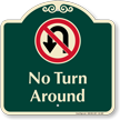 No Turn Around Signature Sign with Symbol