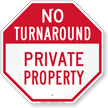 No Turnaround Private Property Sign