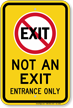 Not An Exit Entrance Only Sign