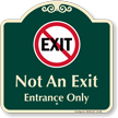 Not An Exit Entrance Only Signature Sign