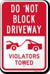 Do Not Block Driveway - Violators Towed Sign