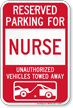 Reserved Parking For Nurse Vehicles Tow Away Sign