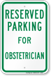 Parking Space Reserved For Obstetrician Sign