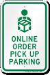 Online Order Pick Up Parking Sign