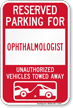Reserved Parking For Ophthalmologist Vehicles Tow Away Sign