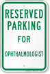 Parking Space Reserved For Ophthalmologist Sign