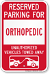 Reserved Parking For Orthopedic Vehicles Tow Away Sign