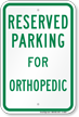 Parking Space Reserved For Orthopedic Sign