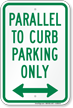 Parallel To Curb Parking Only Arrow Sign