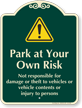 Park At Your Own Risk Signature Sign