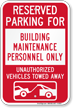Reserved Parking For Building Maintenance Personnel Sign
