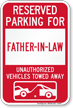 Reserved Parking For Father-In-Law Vehicles Tow Away Sign