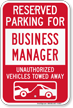 Reserved Parking For Business Manager Tow Away Sign