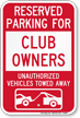 Reserved Parking For Club Owners Tow Away Sign