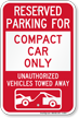 Reserved Parking For Compact Car Only Sign