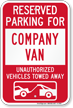 Reserved Parking For Company Van Tow Away Sign
