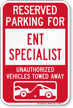Reserved Parking For ENT Specialist Tow Away Sign