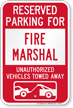 Reserved Parking For Fire Marshall Tow Away Sign