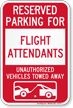 Reserved Parking For Flight Attendants Tow Away Sign
