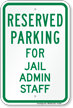 Parking Space Reserved For Jail Admin Staff Sign