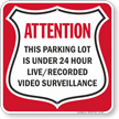 Parking Lot Is Under 24 Hour Live Recorded Sign