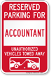 Reserved Parking For Accountant Vehicles Tow Away Sign