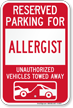 Reserved Parking For Allergist Vehicles Tow Away Sign