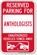 Reserved Parking For Anthologists Vehicles Tow Away Sign