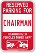 Reserved Parking For Chairman Vehicles Tow Away Sign