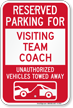 Reserved Parking For Visiting Team Coach Sign