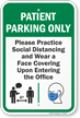 Patient Parking Only Practice Social Distancing and Wear a Face Covering Upon Entering Patient Parking Sign