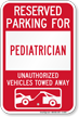 Reserved Parking For Pediatrician Vehicles Tow Away Sign