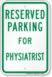 Parking Space Reserved For Physiatrist Sign
