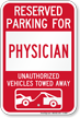Reserved Parking For Physician Vehicles Tow Away Sign