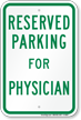 Parking Space Reserved For Physician Sign