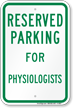 Parking Space Reserved For Physiologists Sign
