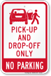 Pick Up Drop Off No Parking Sign