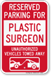 Reserved Parking For Plastic Surgeon Tow Away Sign