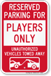 Reserved Parking For Players Only Tow Away Sign