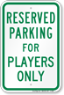 Parking Space Reserved For Players Only Sign