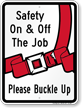 Please Buckle Up For Safety Sign